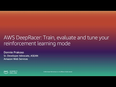 I work with Emerging Tech- AWS DeepRacer:train, Evaluate, and Tune Your Reinforcement Learning Model