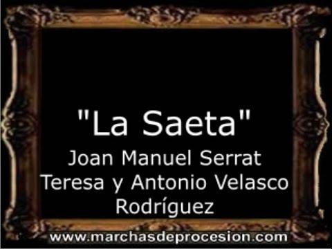 La Saeta - Juan Manuel Serrat Teresa y Antonio Velasco Rodríguez [AM]