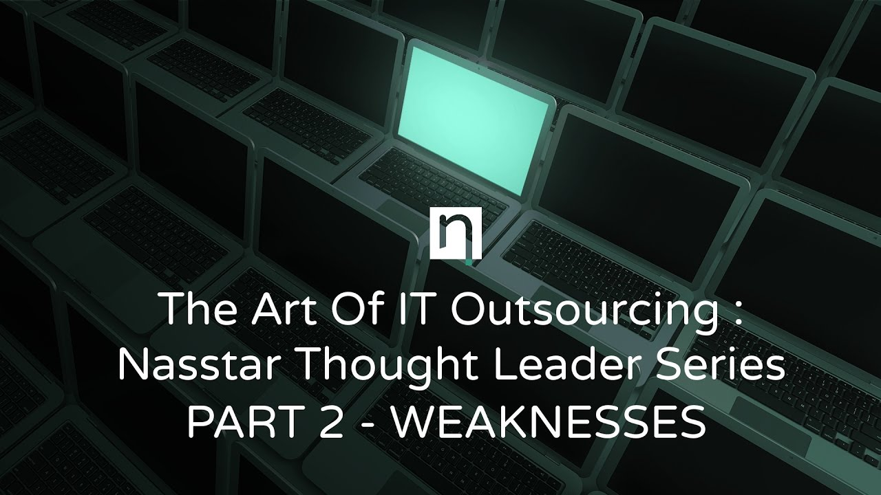 he art of it outsourcing nasstar thought leader series part  he art of it outsourcing nasstar thought leader series part 2 weaknesses