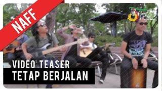 NaFF - Tetap Berjalan (TEASER) | VC Trinity
