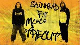 Skinhead ft. MCoco - Trecut