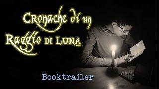 Booktrailer Cronache di un Raggio di Luna - Gabriele Carmelo Rosato