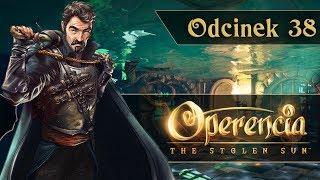 Zagrajmy w Operencia: The Stolen Sun PL | #38 - Sekretna lokacja!