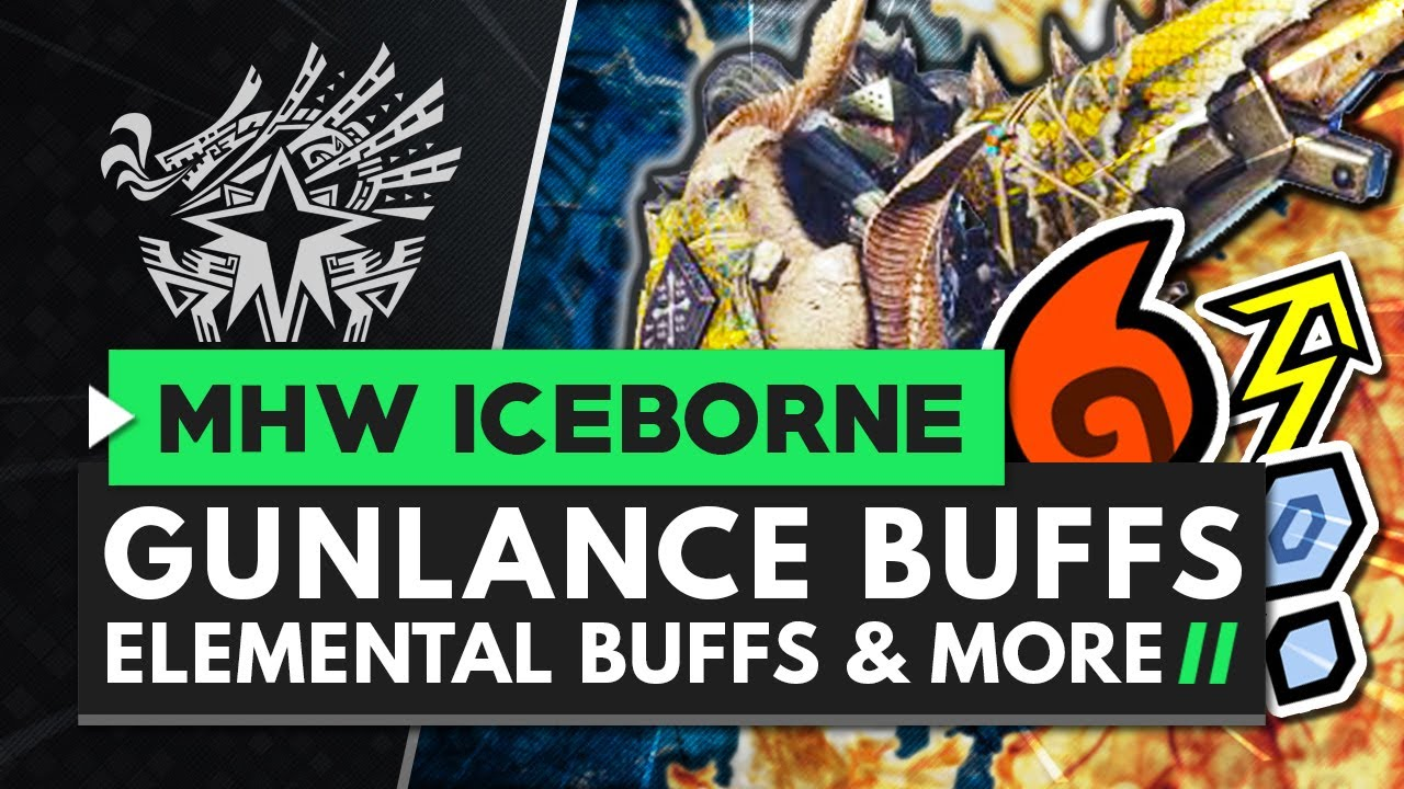 Monster Hunter World Iceborne | GUNLANCE BUFFS, ELEMENTAL DAMAGE BUFFS and Armor Skill Changes thumbnail
