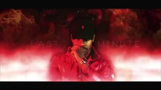 Bryson Tiller - Last Minute *NEW SONG 2017*