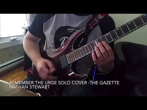The Gazette - Remember The Urge Solo Cover by Nathan Stewart