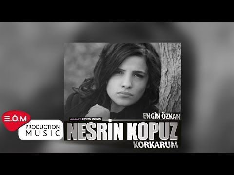 Nesrin Kopuz - KORKARUM (Engin Özkan Cover Mix)