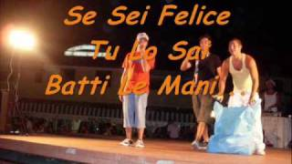 Se Sei Felice, Tu Lo Sai Batti Le Mani!!!