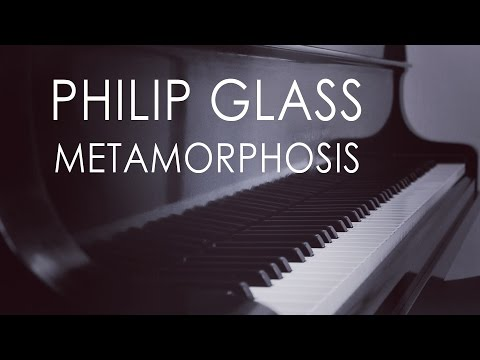 Philip Glass - Metamorphosis | complete