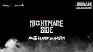 Hantu Pemilik Gramafon [NIGHTMARE SIDE OFFICIAL 2018] - ARDAN RADIO