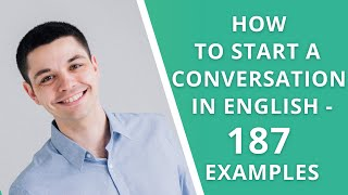 How to Start a Conveŗsation in English - 187 Examples