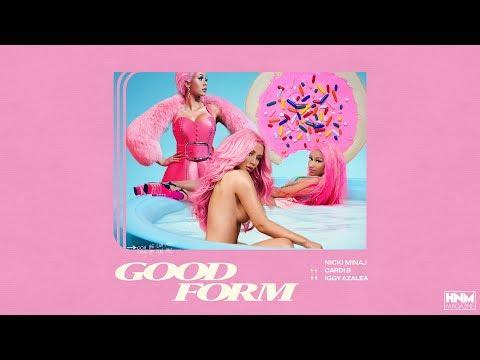 Nicki Minaj Cardi B Iggy Azalea - Good Form MASHUP Snippet