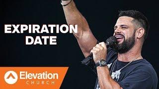 Expiration Date | Elevation Church | Pastor Steven Furtick