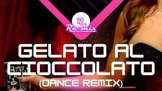 Re-Mix - Gelato al cioccolato (Dance Remix) mp3