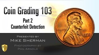 PCGS Webinar - Coin Grading 103, Part 2: Counterfeit Detection