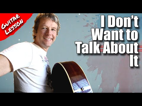 rod-stewart---i-don't-want-to-talk-about-it:-guitar-lesson
