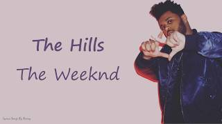 The Weeknd - The Hills   Lyrics Songs