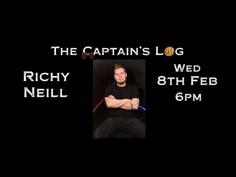 The Captain's Log #3 w/ Richy Neill