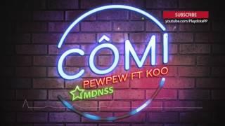 PewPew ft Koo - Cô mi (Call me)