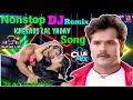 Bhojpuri DJ Remix Song - Khesari Lal Yadav New Bhojpuri Dj Song - Nonstop DJ Remix Song 2019 Mix Hindiaz Download