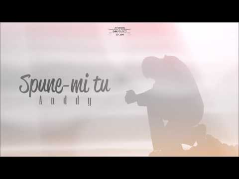 Anddy - Spune-mi tu ( Official Track 2017 )