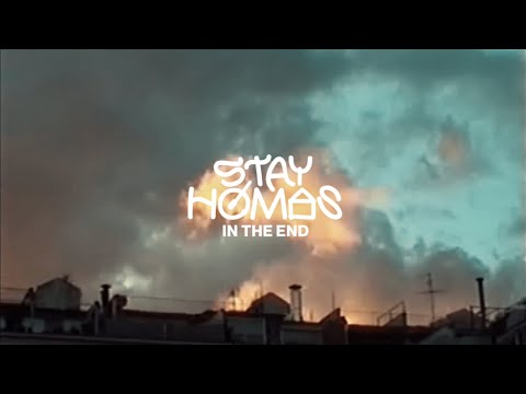 stay-homas---in-the-end-(official-video)
