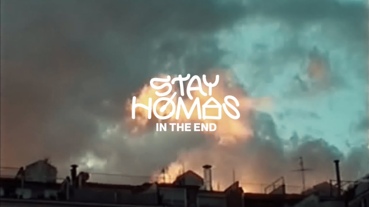 STAY HOMAS - In The End (Official Video)