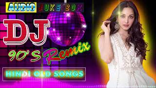 Old Is Gold DJ Hindi Songs  Collection 9039s Hindi Remix Songs  Best Hindi DJ Mix Old Songs