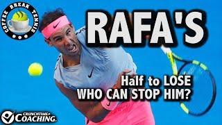 2018 Australian Open RAFA'S HALF TO LOSE | Coffee Break Tennis