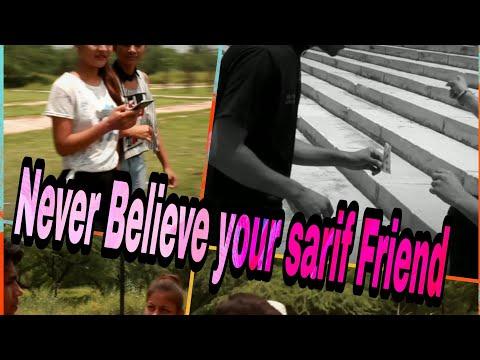 Never believe your sarif Friends By chandermaan Tiwari