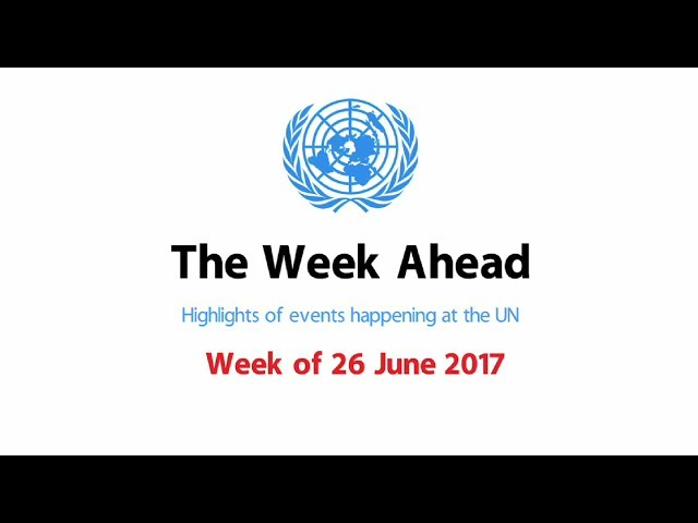 The Week Ahead - starting from 26 June 2017