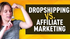 Affiliate Marketing vs Dropshipping (with Aliexpress) - Which Online Business Method Is Best?