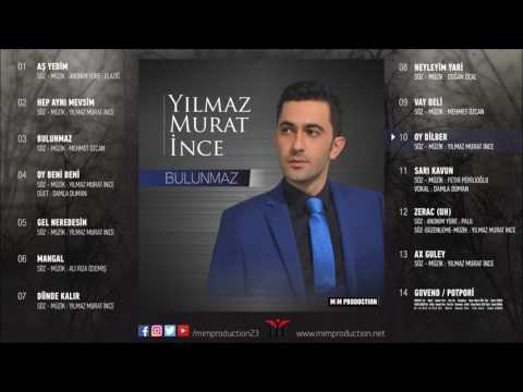 Yılmaz Murat İnce - Oy Dilber [ Official Audio © 2016 Mim Production ]