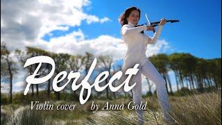 Perfect - Ed Sheeran - Violin cover by Anna Gold