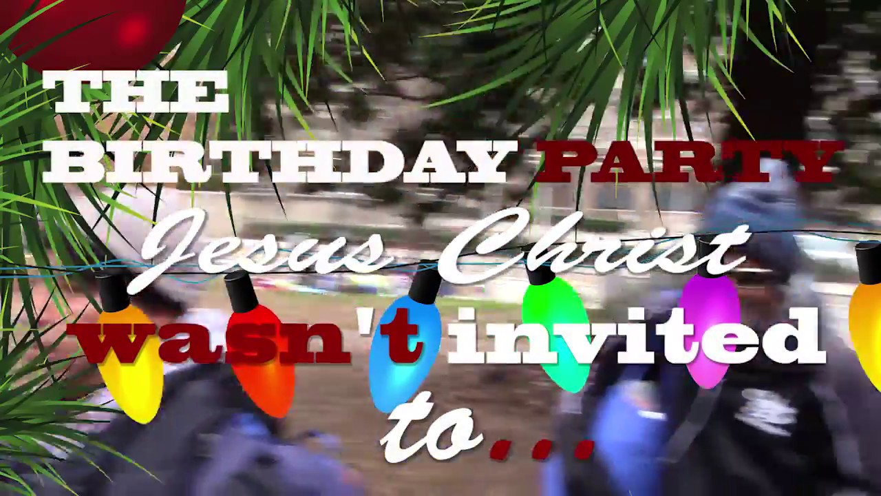 The Birthday Party Jesus Wasn T Invited To Youtube