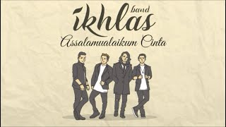 Ikhlas Band  Assalamualaikum Cinta (Lyric Video)