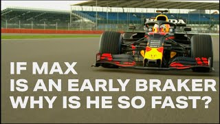 If Max is an early braker why is he so fast? By Peter Windsor