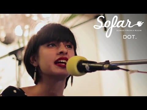 DOT. - The Rhythm Of Small Talk | Sofar Delhi NCR