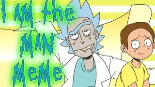I AM THE MAN | meme (rick/morty) thumbnail