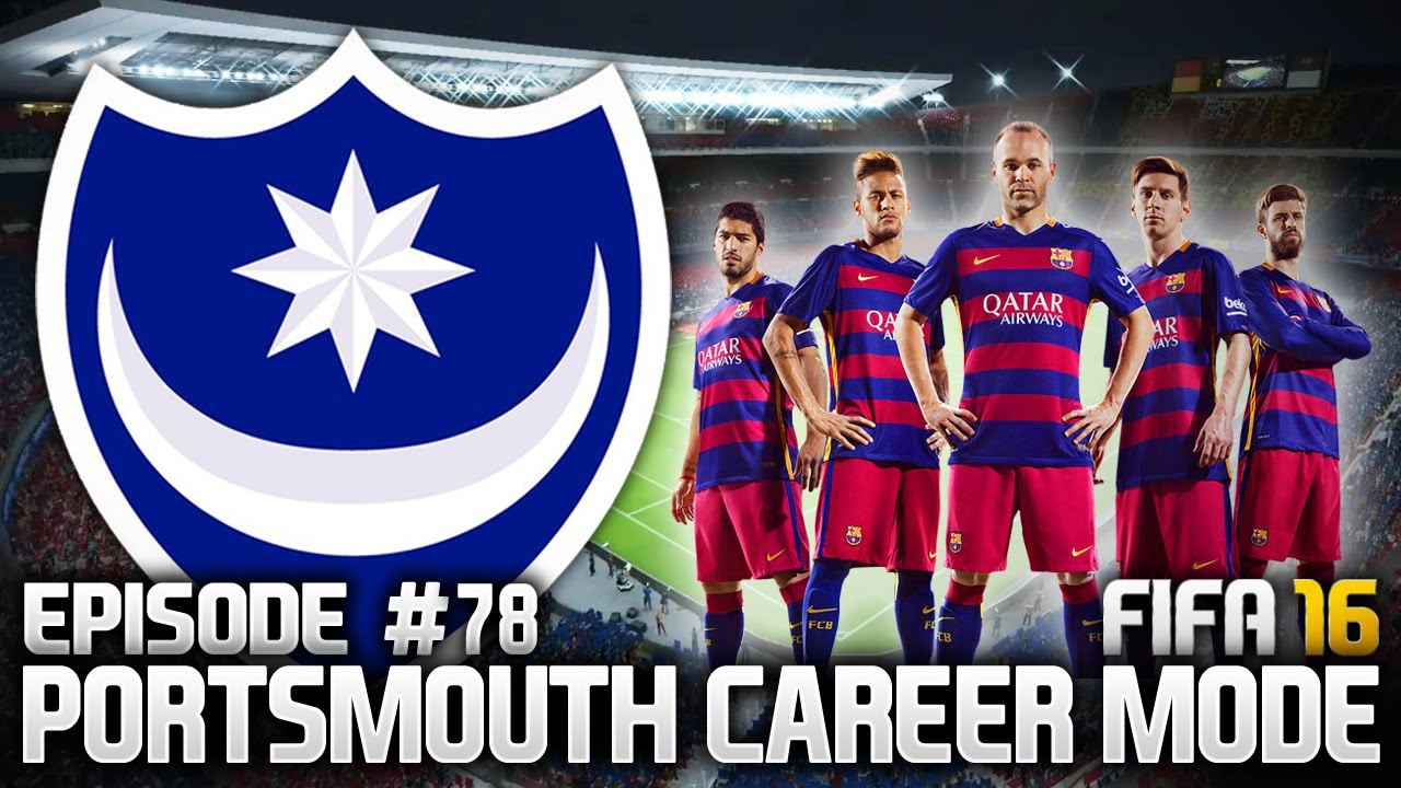 FIFA 16: PORTSMOUTH CAREER MODE #78 - BARCELONA AWAY!!! - Mgh