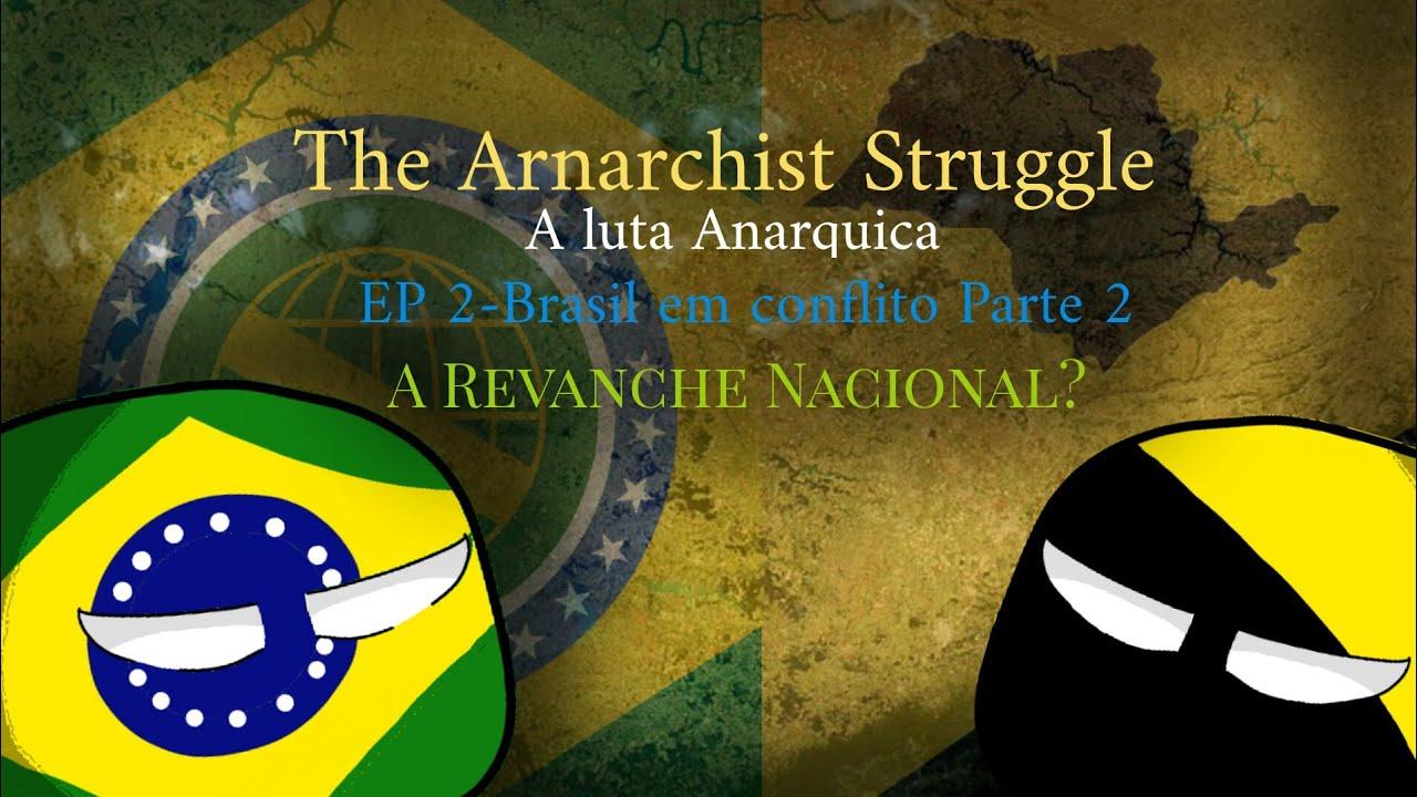 The Arnarchist Struggle/A luta Anarquica EP 2:Brasil em Conflito Parte 2/A Revanche Nacional?