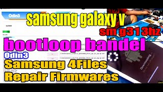 27 samsung galaxy v sm g313hz bootloop bandel