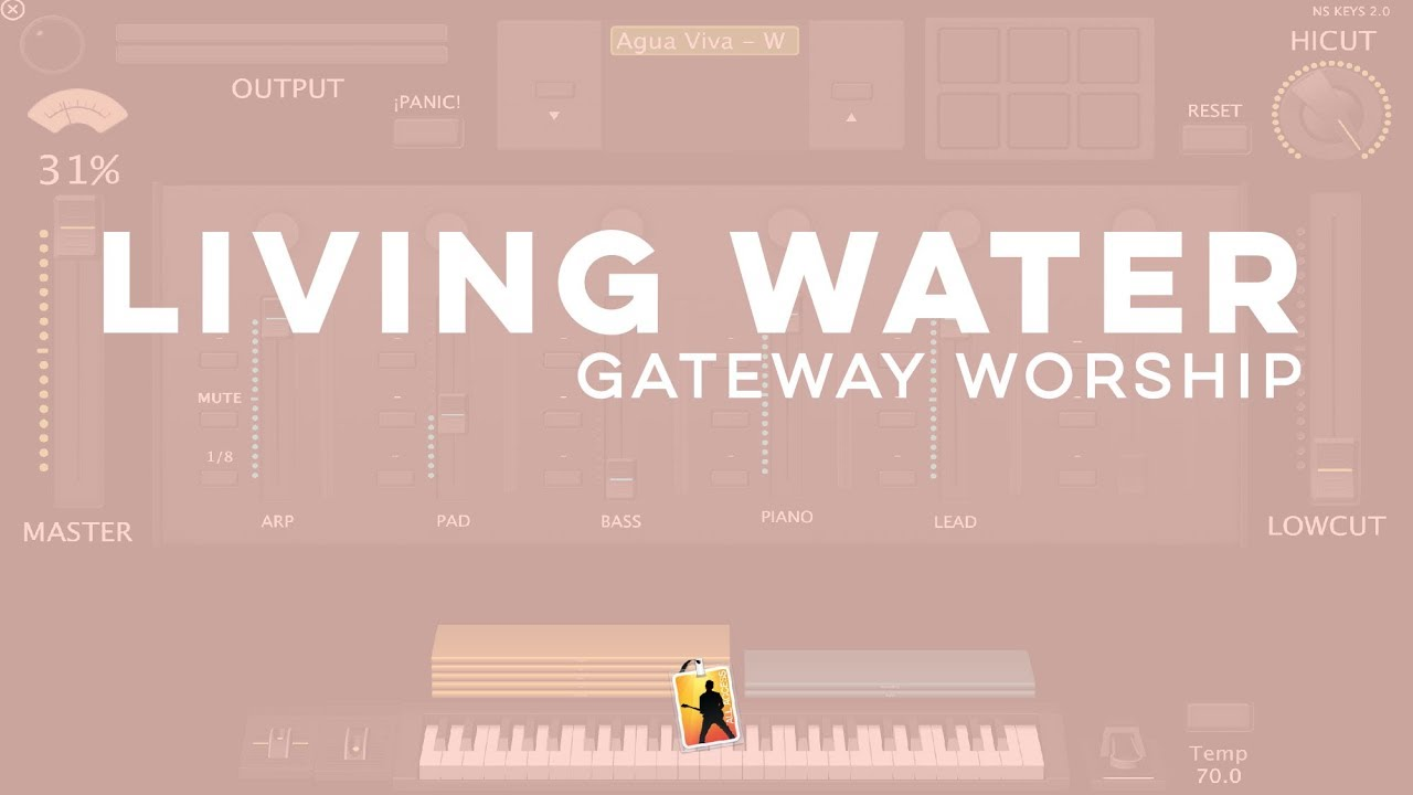Living Water/Agua Viva - Gateway Worship // MainStage 3 patch