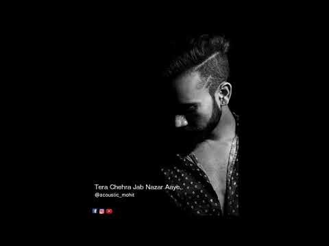 Tera Chehra Jab Nazar Aaye Cover by Acoustic Mohit ||Adnan Sami||