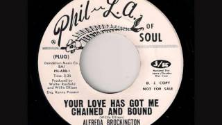 Alfreda Brockington ~ Your Love Has Got Me Chained And Bound