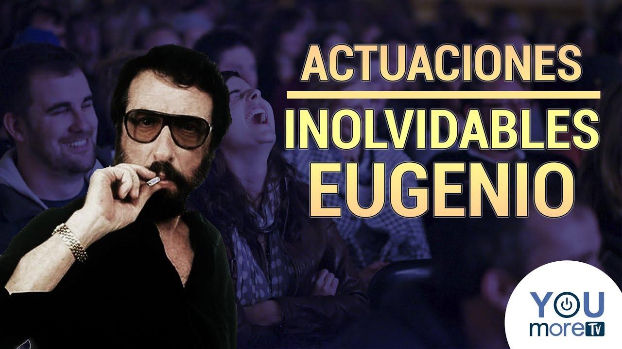 Momentos inolvidables de Eugenio