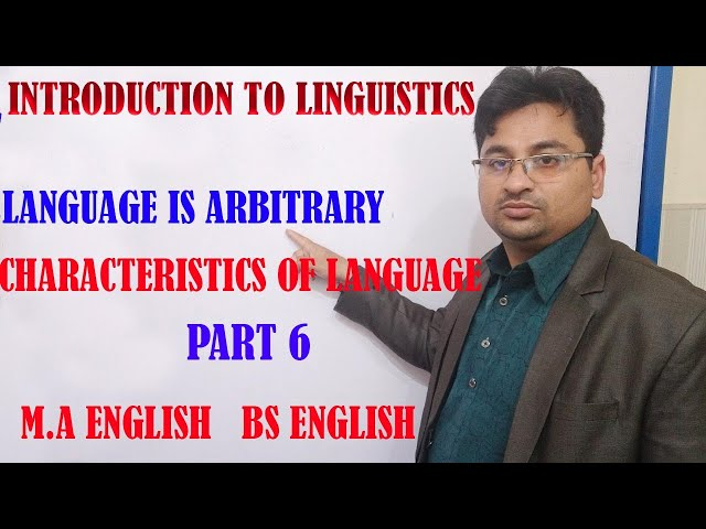 Characteristics of language 6 (Language is arbitrary)