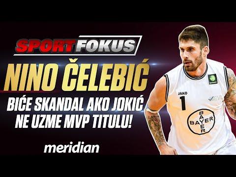 Nino Čelebić: Biće skandal ako Jokić ne uzme MVP titulu! | SPORT FOKUS