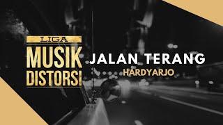 Download Lagu 1808-07 Hardyarjo - Jalan Terang #LIGAMUSIKDISTORSI mp3