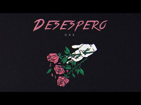 DKZ - Desespero (Official Music)